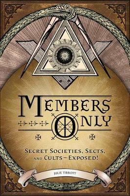 Members Only: Secret Societies, Sects, and Cults Exposed! (Paperback)