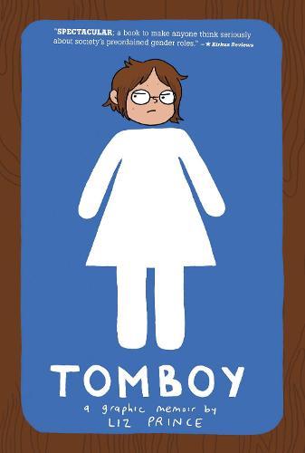 Tomboy: A Graphic Memoir (Paperback)