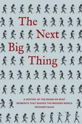 Next Big Thing: A History of the Boom-or-Bust Moments That Shaped the Modern World (Paperback)