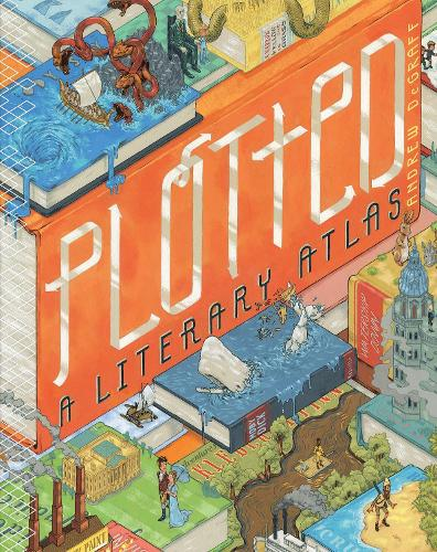 Plotted: A Literary Atlas (Hardback)