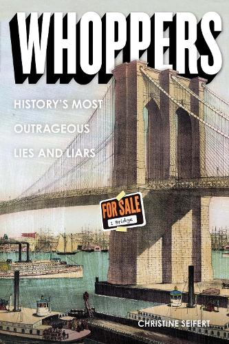 Whoppers: History's Most Outrageous Lies and Liars (Paperback)
