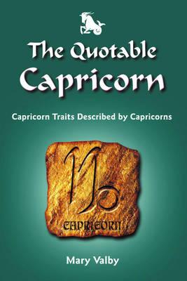 Quotable Capricorn: Capricorn Traits Described by Capricorns (Paperback)