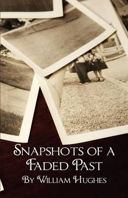 Snapshots of a Faded Past (Paperback)