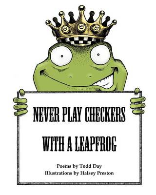 Never Play Checkers With A Leapfrog (Paperback)