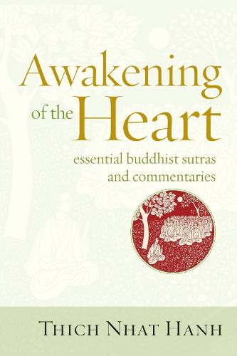 Awakening of the Heart: Essential Buddhist Sutras and Commentaries (Paperback)