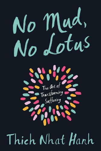 No Mud, No Lotus: The Art of Transforming Suffering (Paperback)