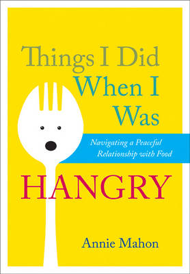 Things I Did When I Was Hangry (Paperback)
