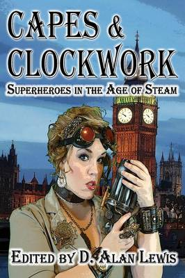 Capes and Clockwork (Paperback)