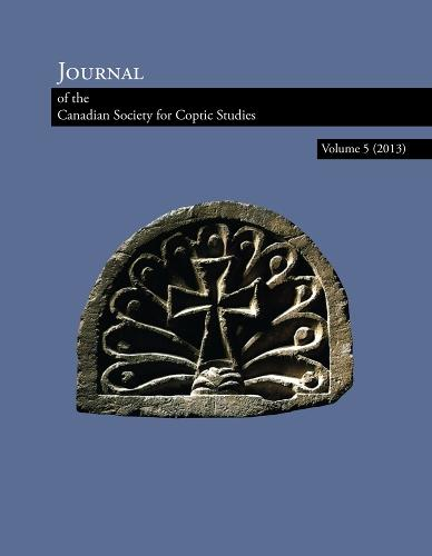 Journal of the Canadian Society for Coptic Studies, Volume 5 (2013) - Journal of the Canadian Society for Coptic Studies (Paperback)