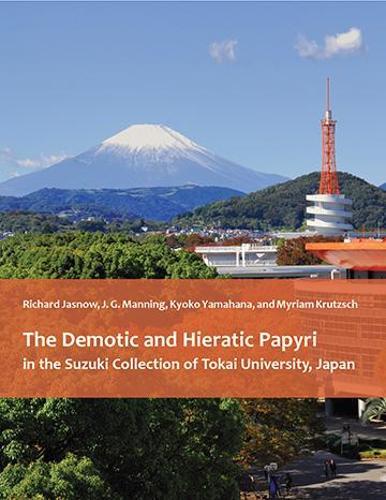 The Demotic and Hieratic Papyri in the Suzuki Collection of Tokai University, Japan (Hardback)