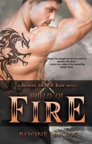 Shield of Fire - Bringer and the Bane Novel 1 (Paperback)
