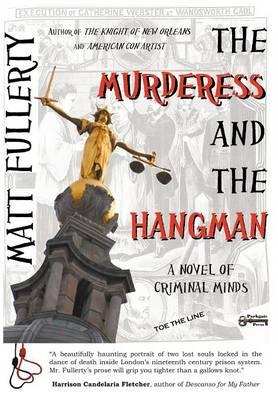 The Murderess and the Hangman: A Novel of Criminal Minds (Hardback)