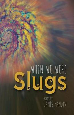 When We Were Slugs (Paperback)