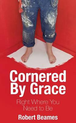 Cornered by Grace: Right Where You Need to Be (Paperback)