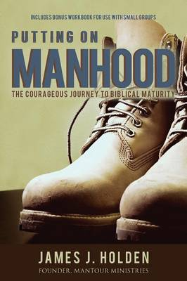 Putting on Manhood (Paperback)