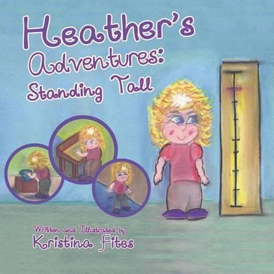 Heather's Adventures - Standing Tall - Heather's Adventures 2 (Paperback)
