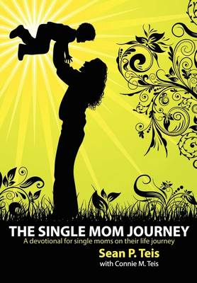 The Single Mom Journey a 30-Day Devotional Guide (Paperback)