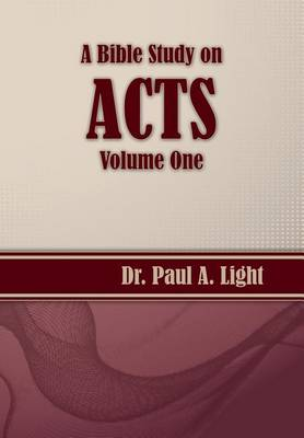 A Bible Study on Acts, Volume One (Paperback)