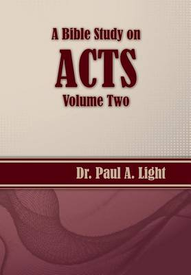 A Bible Study on Acts, Volume Two (Paperback)