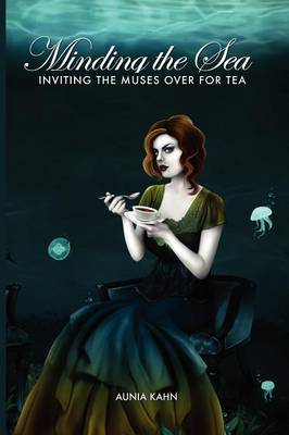 Minding the Sea: Inviting the Muses Over for Tea (Paperback)