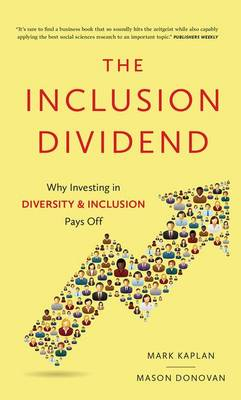 Inclusion Dividend: Why Investing in Diversity & Inclusion Pays off (Hardback)