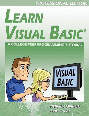 Learn Visual Basic Professional Edition - A College Prep Programming Tutorial (Paperback)
