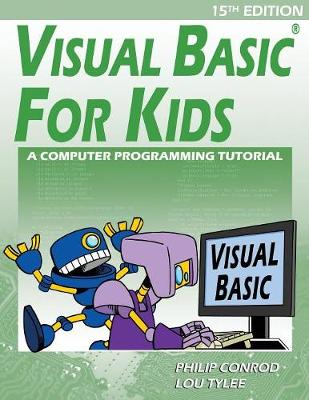 Visual Basic For Kids: A Step by Step Computer Programming Tutorial (Paperback)