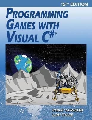 Programming Games with Visual C#: An Intermediate Step by Step Tutorial (Paperback)