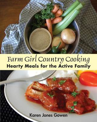 Farm Girl Country Cooking: Hearty Meals For the Active Family (Paperback)