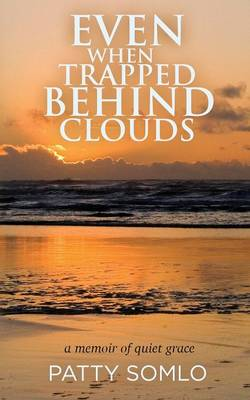 Even When Trapped Behind Clouds (Paperback)