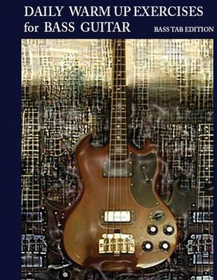 Daily Warm Up Exercises for Bass Guitar (Paperback)