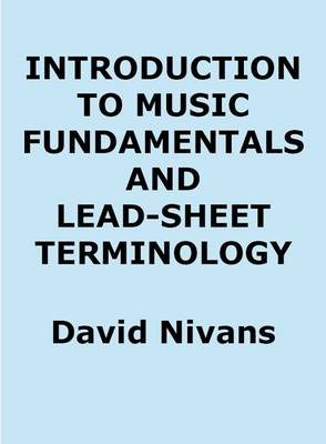 Introduction to Music Fundamentals and Lead-Sheet Terminology (Paperback)