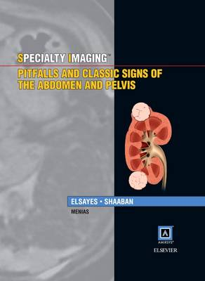 Specialty Imaging: Pitfalls and Classic Signs of the Abdomen and Pelvis - Specialty Imaging (Hardback)