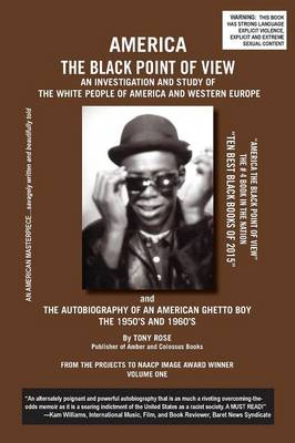 America the Black Point of View - An Investigation and Study of the White People of America and Western Europe and the Autobiography of an American Ghetto Boy, the 1950s and 1960s (Paperback)