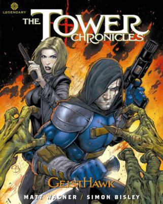 The Tower Chronicles: GeistHawk: Volume 4 (Paperback)
