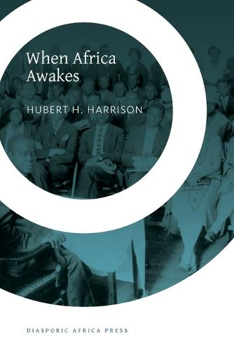 """When Africa Awakes: The """"inside Story"""" of the Stirrings and Strivings of the New Negro in the Western World (Paperback)"""