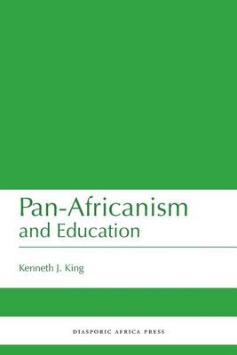 Pan-Africanism and Education: A Study of Race, Philanthropy and Education in the United States of America and East Africa (Paperback)
