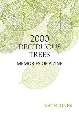2000 Deciduous Trees: Memories of a Zine (Paperback)
