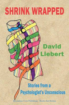 Shrink Wrapped - Stories from a Psychologist's Unconscious (Paperback)