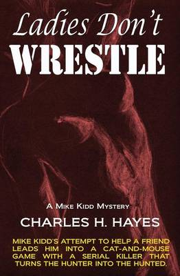 Ladies Don't Wrestle - Mike Kidd Mystery 2 (Paperback)