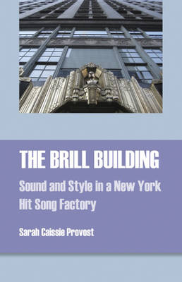 The Brill Building: Sound and Style in a New York Hit Song Factory (Paperback)