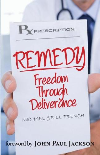 Remedy: Freedom Through Deliverance (Paperback)