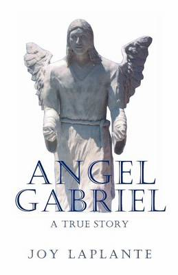 Angel Gabrel - A True Story (Paperback)