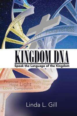 Kingdom DNA Speak the Language of the Kingdom (Paperback)