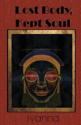 Lost Body, Kept Soul (Paperback)