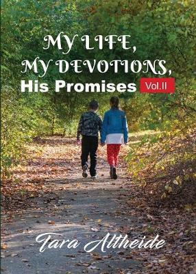 My Life, My Devotions, His Promises - Vol. 2 - My Life, My Devotions, His Promises VOL.II (Paperback)