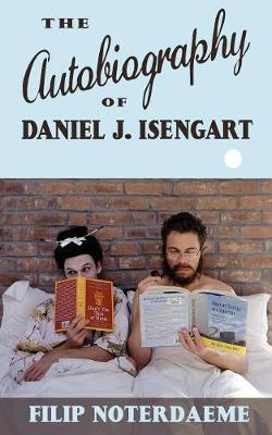 The Autobiography of Daniel J. Isengart (Paperback)