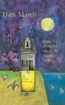 Dark March: Stories for When the Rest of the World Is Asleep (Paperback)
