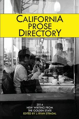 California Prose Directory 2014: New Writing from the Golden State (Paperback)