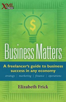 Business Matters: A freelancer's guide to business success in any economy (Paperback)